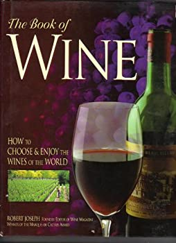 The Book of Wine: How to Choose and Enjoy the World's Best Wines 0765197847 Book Cover