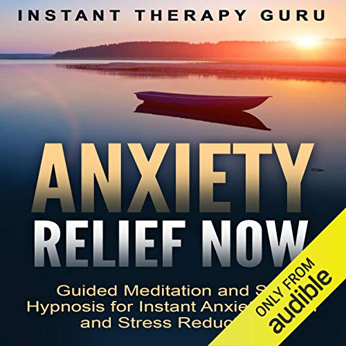 Anxiety Relief Now  By  cover art