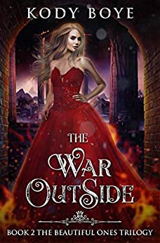The War Outside (The Beautiful Ones Book 2) by [Kody Boye]