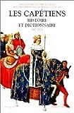 Les Capétiens - Histoire et dictionnaire (987-1328)