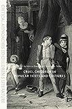Cruel Children in Popular Texts and Cultures (Critical Approaches to Children's Literature) - Monica Flegel