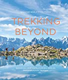 Trekking Beyond:Walk the world's epic trails (English Edition)