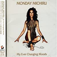 My Ever Changing Moods by Monday Michiru (2007-07-03)