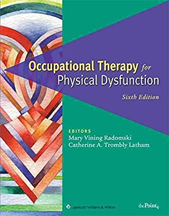 [(Occupational Therapy for Physical Dysfunction : Comprehensive Atlas)] [Edited by Mary Vining Radomski ] published on (April, 2007)
