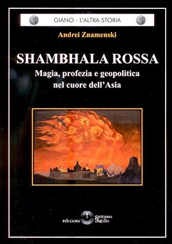 Shambhala Rossa. Magia, profezia e geopolitica nel cuore dell'Asia
