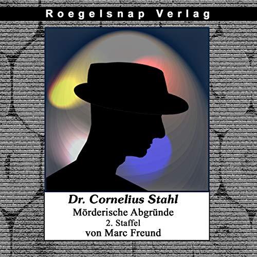 Dr. Cornelius Stahl - Mörderische Abgründe, 2. Staffel     Dr. Cornelius Stahl - Mörderische Abgründe 13-24              Autor:                                                                                                                                 Marc Freund                               Sprecher:                                                                                                                                 Doug van Roegelsnap                      Spieldauer: 12 Std. und 5 Min.     2 Bewertungen     Gesamt 1,5
