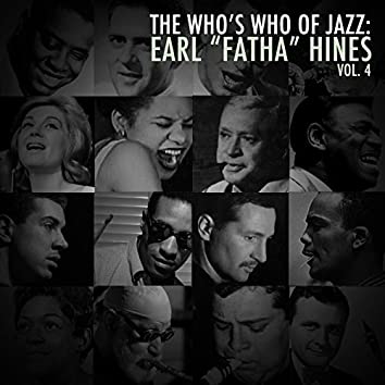 """A Who's Who of Jazz: Earl """"Fatha"""" Hines, Vol. 4"""