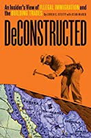 Deconstructed: An Insider's View of Illegal Immigration and the Building Trades