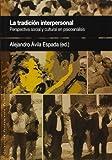 La tradición interpersonal: Perspectiva social y cultural en Psicoanálisis: 8 (Pensamiento Relacional)