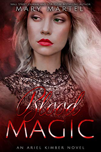 Blood Magic (An Ariel Kimber Novel Book 3)