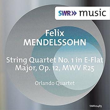 Mendelssohn: String Quartet No. 1 in E-Flat Major, Op. 12, MWV R25