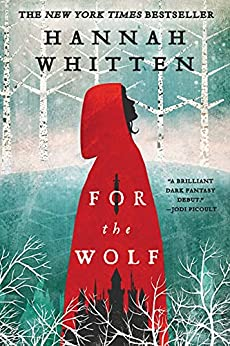 For the Wolf (The Wilderwood Book 1) by [Hannah Whitten]