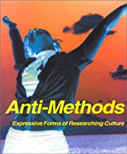 Anti-Methods : Expressive Forms of Researching Culture: 6