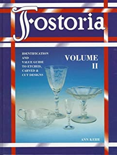 Fostoria: Identification and Value Guide to Etched, Carved & Cut Designs, Volume II