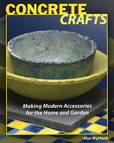 Concrete Crafts: Making Modern Accessories for the Home and Garden