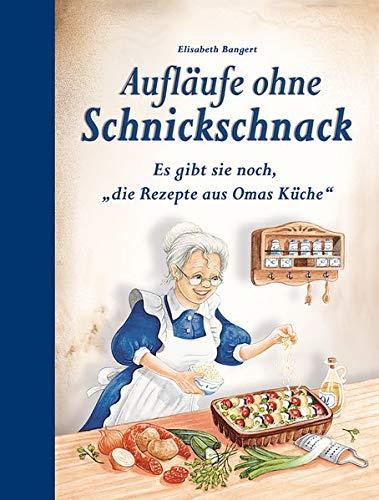 """Aufläufe ohne Schnickschnack: Es gibt sie noch, """"die Rezepte aus Omas Küche"""""""
