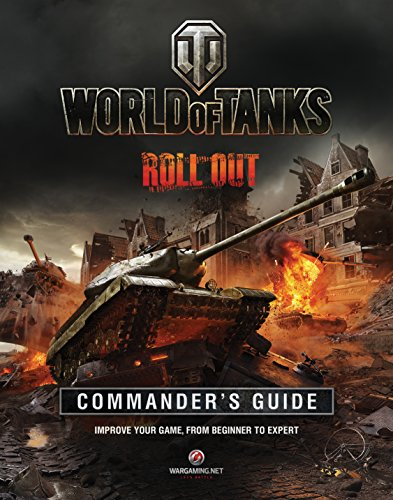 World of Tank's Commander's Manual: Improve Your Game, from Beginner to Expert (Wargaming.Net)