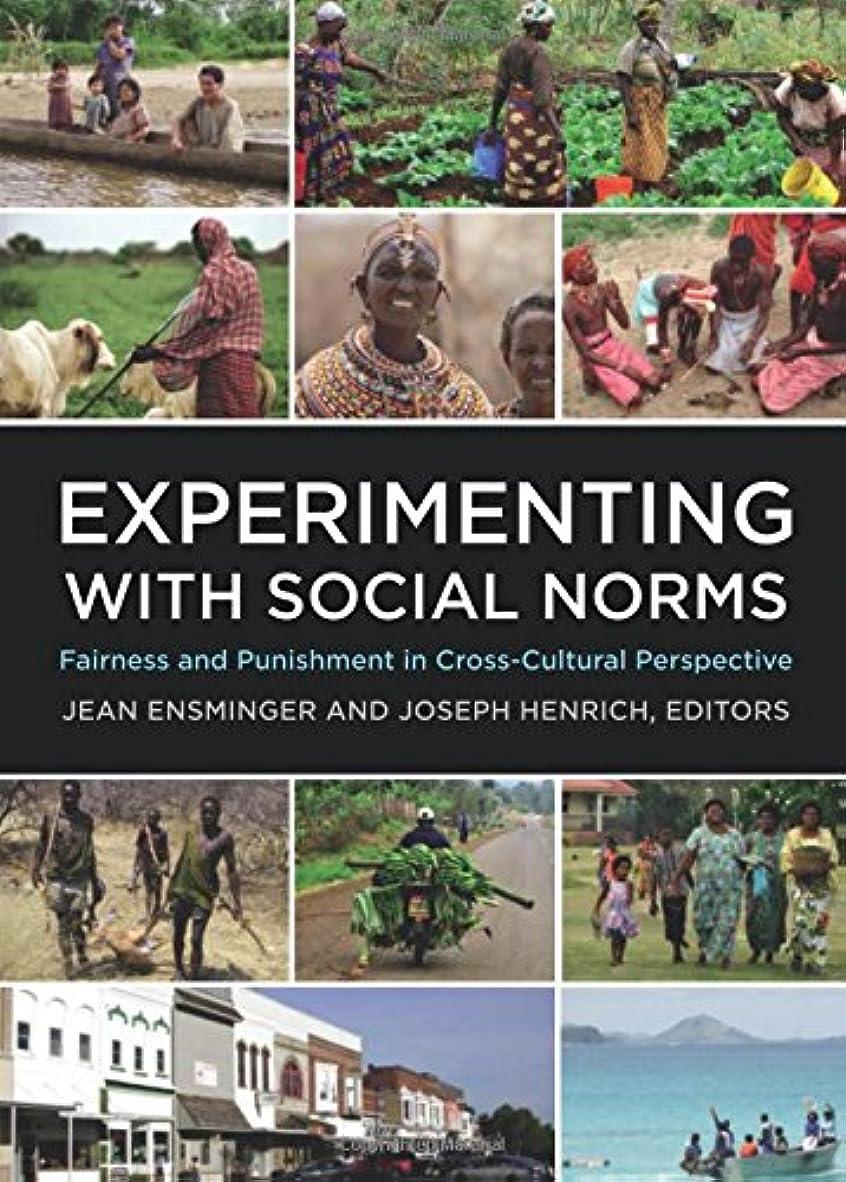 ルーフ追記貢献するExperimenting With Social Norms: Fairness and Punishment in Cross-Cultural Perspective (Russell Sage Foundation Series on Trust)