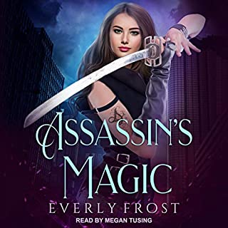 Assassin's Magic     Assassin's Magic Series, Book 1              By:                                                                                                                                 Everly Frost                               Narrated by:                                                                                                                                 Megan Tusing                      Length: 9 hrs and 57 mins     Not rated yet     Overall 0.0