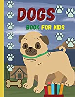 DOGS book for kids: Lovely dogs waiting for you to discover and color them ׀ Suitable book for all children who love animals