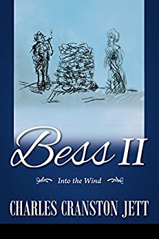 Bess II: Into the Wind by [Charles Cranston Jett]