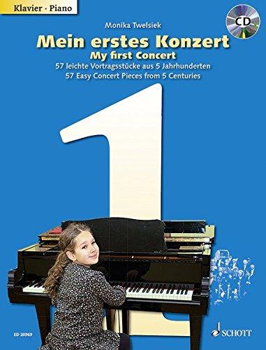Mein erstes Konzert: 57 leichte Vortragsstücke aus 4 Jahrhunderten. Klavier. Ausgabe mit CD.