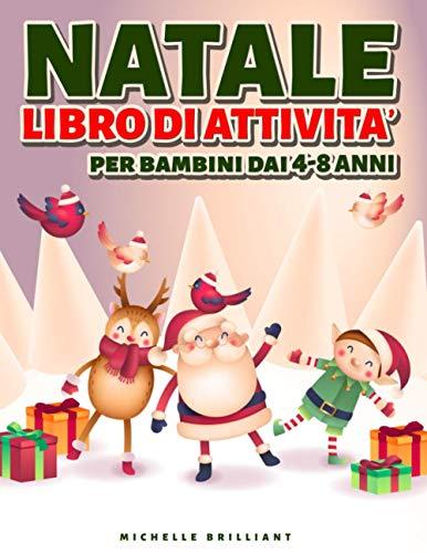 Natale Libro di attività per bambini dai 4-8 anni: 50 pagine a tema vacanze natalizie che faranno divertire i bambini e li impegneranno in attività ... le differenze-labirinti e molto altro)