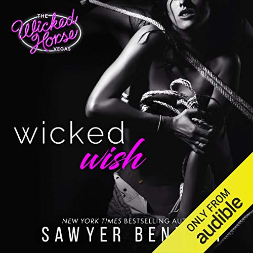 Wicked Wish     The Wicked Horse Vegas, Book 2              By:                                                                                                                                 Sawyer Bennett                               Narrated by:                                                                                                                                 Kirsten Leigh,                                                                                        Lance Greenfield                      Length: 7 hrs and 36 mins     257 ratings     Overall 4.7