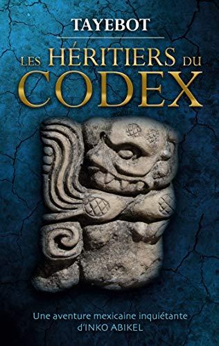 Les héritiers du codex: Une aventure mexicaine inquiétante d'info Abikel