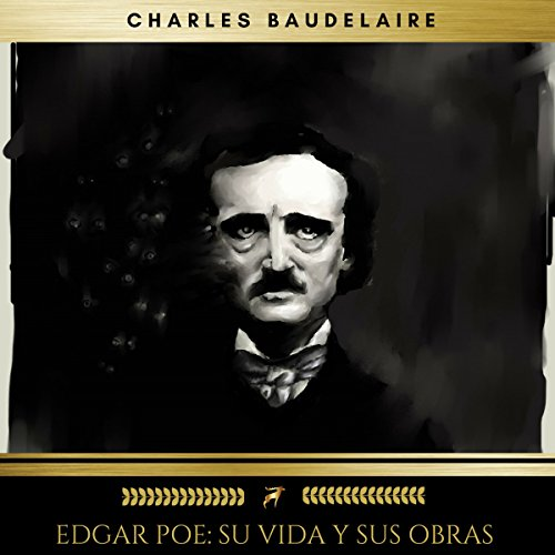 Edgar Poe: Su Vida y Sus Obras audiobook cover art