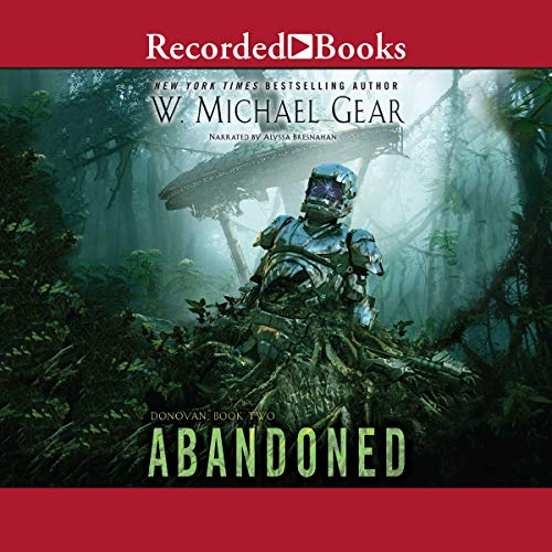 Abandoned                   By:                                                                                                                                 W. Michael Gear                               Narrated by:                                                                                                                                 Alyssa Bresnahan                      Length: 18 hrs and 2 mins     15 ratings     Overall 4.9