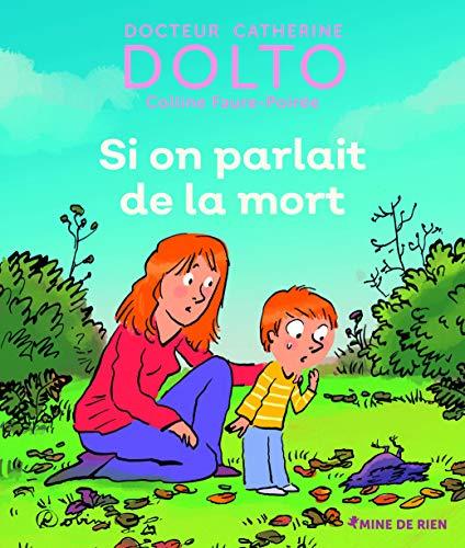 Si on parlait de la mort - Docteur Catherine Dolto - de 2 à 7 ans