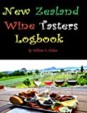 New Zealand Wine Tasters Logbook: For all party going New Zealand Wine tasters