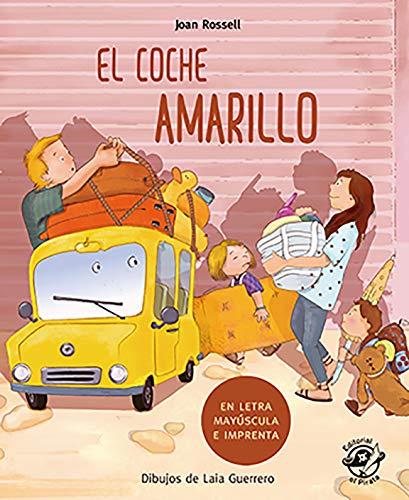 El coche amarillo: En letra MAYÚSCULA y de imprenta: libros para niños...