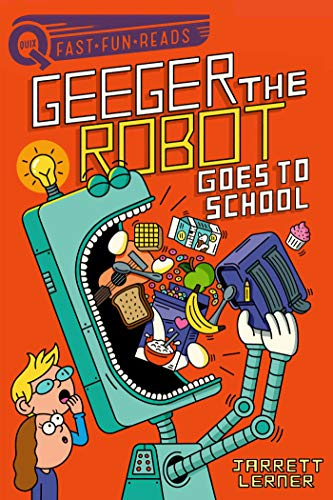 Geeger the Robot Goes to School: Geeger the Robot (QUIX)