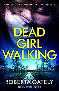 Dead Girl Walking: Absolutely addictive mystery and suspense (Jessie Novak Book 1) by [Roberta Gately]