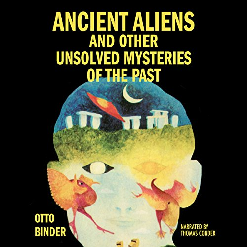 Ancient Aliens and Other Unsolved Mysteries of the Past audiobook cover art