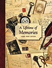 A Lifetime of Memories (LARGE PRINT EDITION): A guided journal for your Grandma, Grandpa or parent to record their memorie...