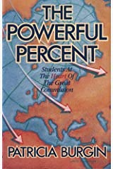 The powerful percent: Students at the heart of the Great Commission Paperback