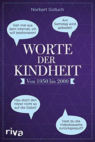 Worte der Kindheit: Von 1950 bis 2000 (German Edition)