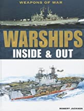 Warships: Inside & Out (Weapons of War)