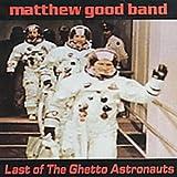 Songtexte von Matthew Good Band - Last of the Ghetto Astronauts