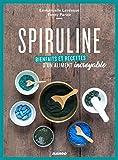Spiruline, le meilleur aliment du XXIe siècle