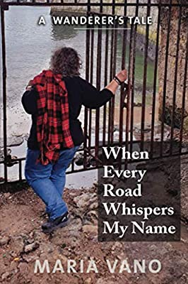 When Every Road Whispers My Name: A Wanderer's Tale by Independently published