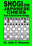 Shogi or Japanese Chess Book of Board Game Strategy
