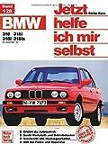 BMW 316, 316i, 318i, 318is (ab Dez. 82-90) (Jetzt helfe ich mir selbst)