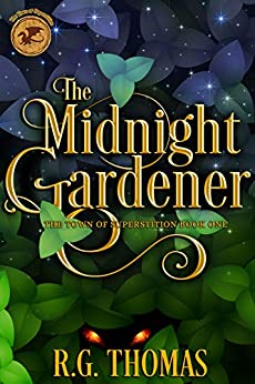The Midnight Gardener: A YA Urban Fantasy Gay Romance (The Town of Superstition Book 1) by [R. G.  Thomas]