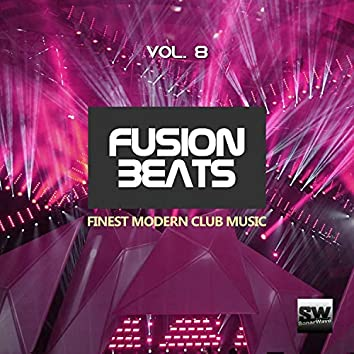 Fusion Beats, Vol. 8 (Finest Modern Club Music)