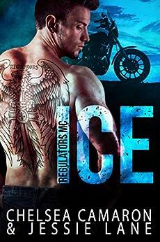 Ice (Regulators MC Book 1) by [Chelsea Camaron, Jessie Lane]
