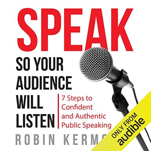 Couverture de Speak So Your Audience Will Listen